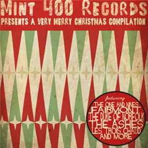 The One & Nines, Fairmont , The Duke Of Norfolk, The Ashes, Les Trois Chaud, Adam N. Copeland, Reality Suite - Mint 400 Records Presents A Very Merry Christmas Compilation herunterladen