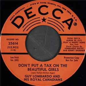 Guy Lombardo And His Royal Canadians - Don't Put A Tax On The Beautiful Girls herunterladen