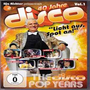 Various - 40 Jahre Disco - Vol. 1 - The Disco Pop Years herunterladen