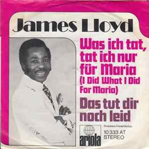 James Lloyd - Was Ich Tat, Tat Ich Nur Für Maria (I Did What I Did For Maria) herunterladen