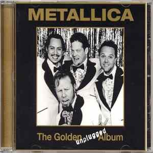 Metallica - The Golden Unplugged Album herunterladen