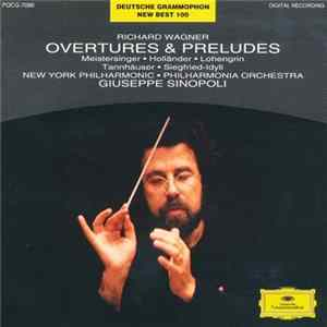 Richard Wagner, Giuseppe Sinopoli, The New York Philharmonic Orchestra, Philharmonia Orchestra - Richard Wagner: Overtures & Preludes herunterladen